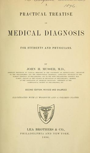 A practical treatise on medical diagnosis for students and physicians by Musser, John Herr