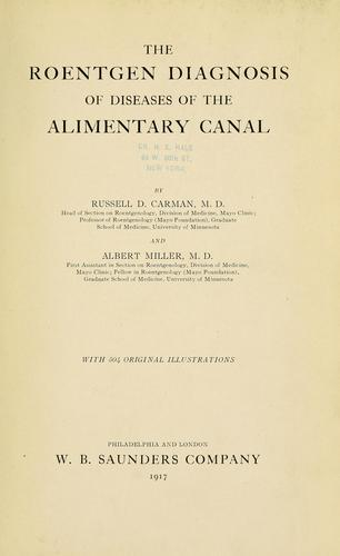 The Roentgen diagnosis of diseases of the alimentary canal by Russell D. Carman