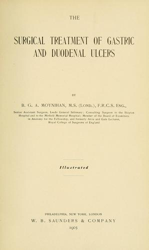 The surgical treatment of gastric and duodenal ulcers by Moynihan, Berkeley Moynihan Baron