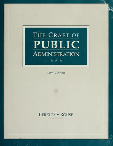 The craft of public administration by George E. Berkley