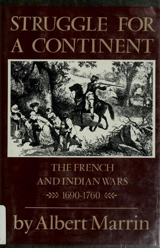 Struggle for a continent by Albert Marrin
