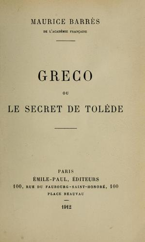 Greco, ou, Le secret de Tolède by Maurice Barrès