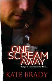 One Scream Away by Kate Brady