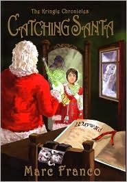 Catching Santa (Kringle Chronicles #1) by Marc Franco