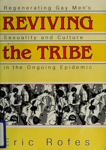 Reviving the tribe by Eric E. Rofes