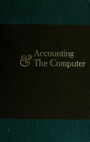 Accounting & the computer by The Journal of accountancy.