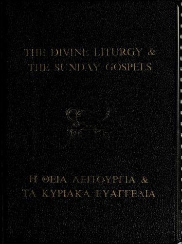 The divine liturgy & The Sunday gospels by Orthodox Eastern Church