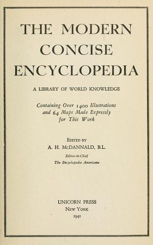 The modern concise encyclopedia by Alexander Hopkins McDannald