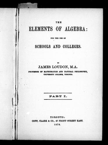 The elements of algebra by James Loudon