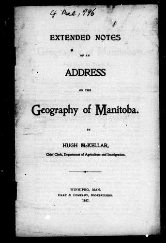 Extended notes of an address on the geography of Manitoba by Hugh McKellar