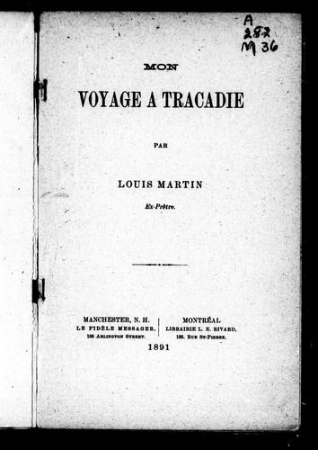 Mon voyage à Tracadie by Louis Martin