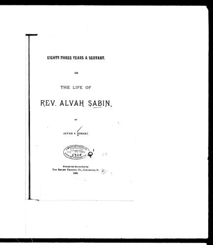Eighty-three years a servant, or, The life of Rev. Alvah Sabin by Alvah Sabin Hobart