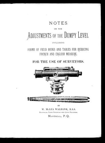 Notes on the adjustments of the dumpy level by W. McLea Walbank