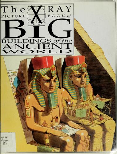 The X-ray picture book of big buildings of the ancient world by Joanne Jessop