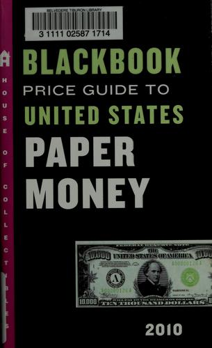 Official 2010 blackbook price guide to United States paper money by Marc Hudgeons