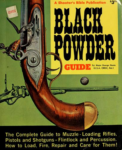 Black powder guide by George C. Nonte