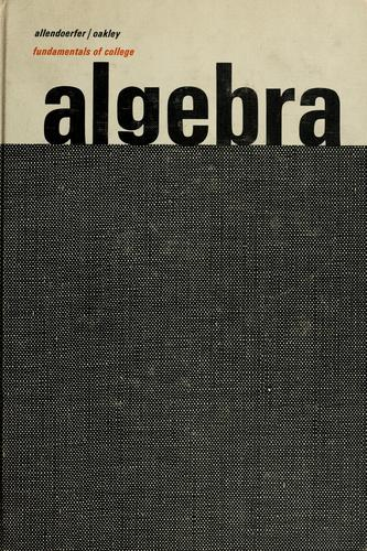 Fundamentals of college algebra by Carl B. Allendoerfer