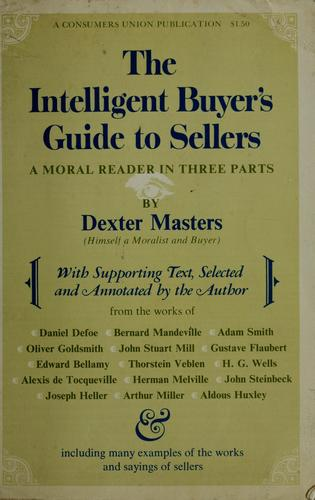 The intelligent buyer's guide to sellers by Dexter Masters