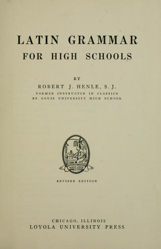 Latin grammar for high schools by R. J. Henle