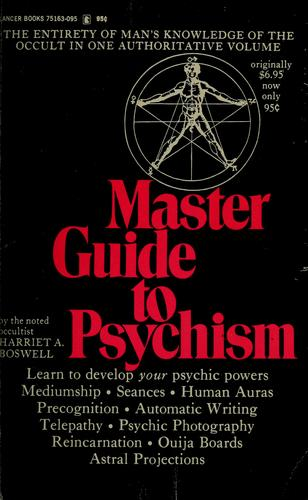Master guide to psychism by Harriet A. Boswell