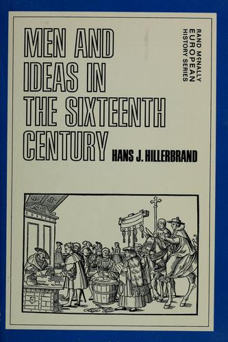 Men and ideas in the sixteenth century by Hans Joachim Hillerbrand