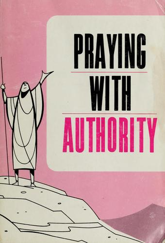 Praying with authority by Theodore H. Epp
