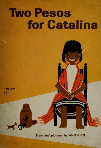 Two pesos for Catalina by Ann Kirn