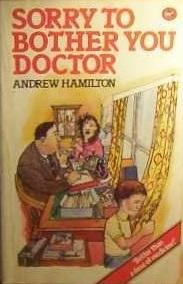 Sorry to Bother You Doctor by Hamilton, Andrew