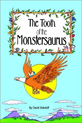 The Tooth of the Monstersaurus by David Sokoloff