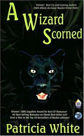 A Wizard Scorned by Patricia Lucas White