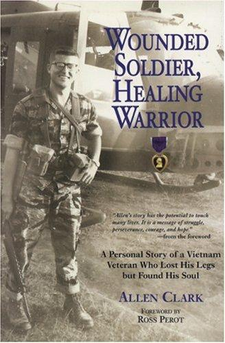 Wounded Soldier, Healing Warrior by Allen B. Clark
