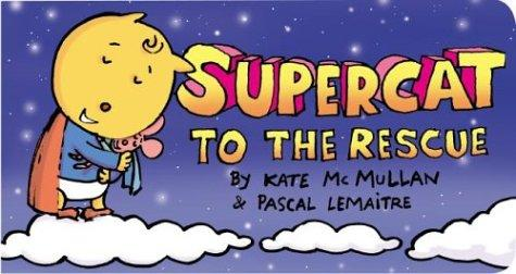 Supercat to the rescue by Kate McMullan