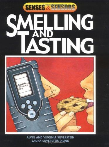 Smelling And Tasting (Senses and Sensors) by Alvin Silverstein