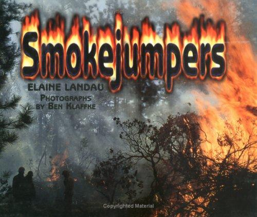 Smokejumpers by Elaine Landau