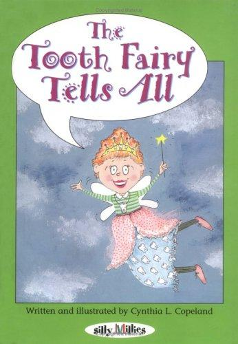 The Tooth Fairy Tells All by Cynthia Copeland Lewis