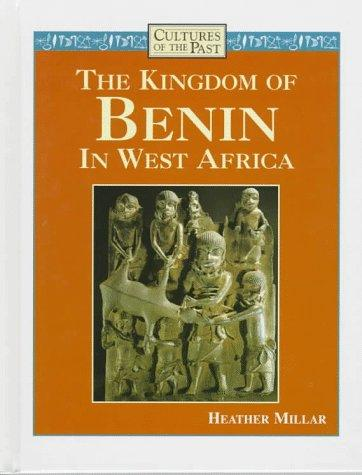 The kingdom of Benin in West Africa by Heather Millar