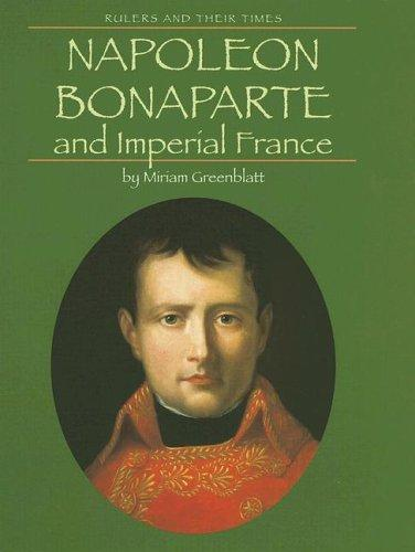 Napoleon Bonaparte and Imperial France by Miriam Greenblatt