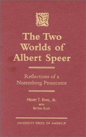 The two worlds of Albert Speer by King, Henry T.