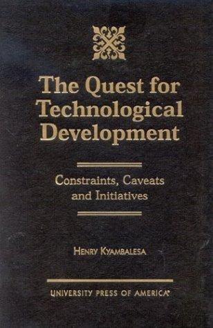 The Quest for Technological Development by Henry Kyambalesa