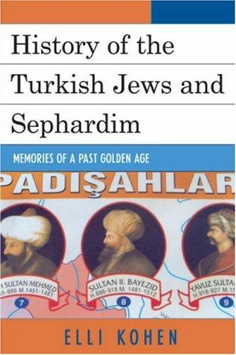 History of the Turkish Jews and Sephardim by Elli Kohen