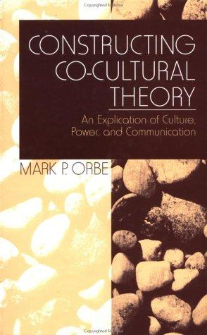 Constructing Co-Cultural Theory