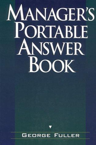 Manager's portable answer book by George Fuller
