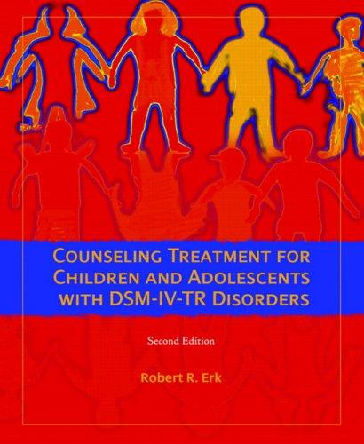 Counseling Treatment for Children and Adolescents with DSM-IV-TR Disorders (2nd Edition)