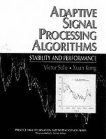 Adaptive signal processing algorithms by Victor Solo