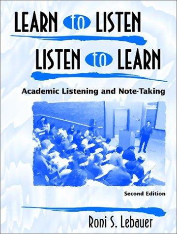 Learn to listen, listen to learn by R. Susan Lebauer