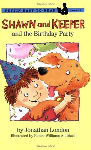 Shawn and Keeper and the birthday party by Jonathan London