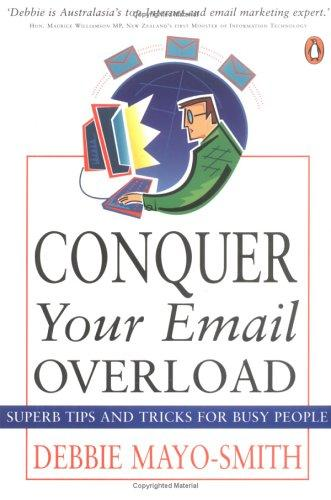 Conquer Your Email Overload by Debbie Mayo-Smith