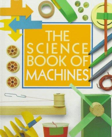 The science book of machines by Neil Ardley