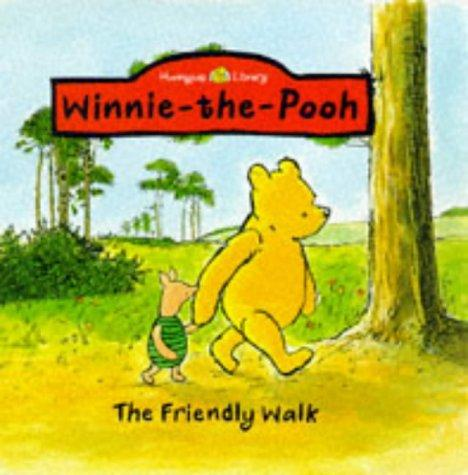 Pooh's Friendly Walk (Honeypot Library) by A. A. Milne