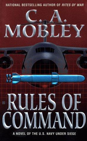 Rules of Command by C. A. Mobley